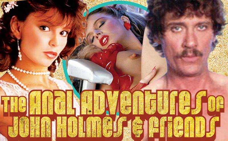 The Anal Adventures of John Holmes | Pleasure Dome